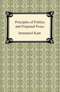 Kant's Principles of Politics and Perpetual Peace