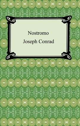 Nostromo, A Tale of the Seaboard