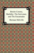 Benito Cereno, Bartleby: The Scrivener, and The Encantadas