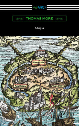 Utopia (Translated by Gilbert Burnet with Introductions by Henry Morley and William D. Armes)