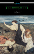 Antigone (Translated by E. H. Plumptre with an Introduction by J. Churton Collins)