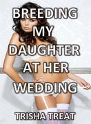 Breeding My Daughter at Her Wedding