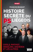 Histoire secrète du PS liégeois