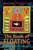 The Book of Floating: Exploring the Private Sea