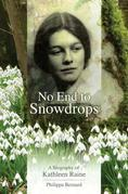 No End to Snowdrops: A Biography of Kathleen Raine