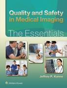 Quality and Safety in Medical Imaging: The Essentials
