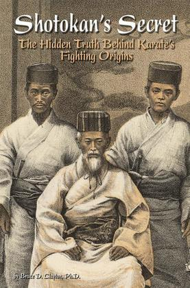 Shotokan's Secret: The Hidden Truth Behind Karate's Fighting Origins (with New Material)