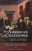 The American Challenge: Preserving the Greatness of America in the 21st Century
