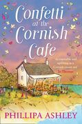 Confetti at the Cornish Café: The perfect summer romance for fans of Poldark (The Cornish Café Series, Book 3)