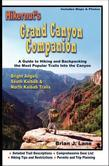 Hikernut's Grand Canyon Companion: A Guide to Hiking & Backpacking the Most Popular Trails into the Canyon: Bright Angel, South Kaibab & North Kaibab