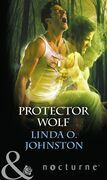 Protector Wolf (Mills & Boon Nocturne) (Alpha Force, Book 11)