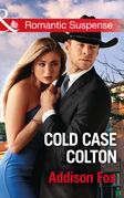 Cold Case Colton (Mills & Boon Romantic Suspense) (The Coltons of Shadow Creek, Book 4)