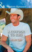 A Cowboy To Kiss (Mills & Boon Western Romance)
