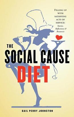 The Social Cause Diet: Filling Up with Satisfying Acts of Service