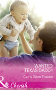 Wanted: Texas Daddy (Mills & Boon Cherish) (Texas Legacies: The Lockharts, Book 4)