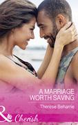 A Marriage Worth Saving (Mills & Boon Cherish)