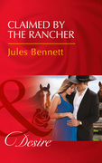 Claimed By The Rancher (Mills & Boon Desire) (The Rancher's Heirs, Book 2)