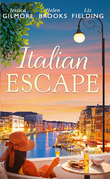 Italian Escape: Summer with the Millionaire / In the Italian's Sights / Flirting with Italian (Mills & Boon M&B)