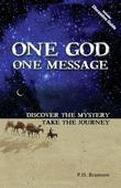 One God One Message: Discover the Mystery, Take the Journey