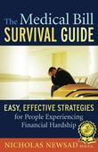 The Medical Bill Survival Guide: Easy, Effective Strategies for People Experiencing Financial Hardship