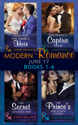 Modern Romance June 2017 Books 1 - 4: Sold for the Greek's Heir / The Prince's Captive Virgin / The Secret Sanchez Heir / The Prince's Nine-Month Scandal (Mills & Boon e-Book Collections)