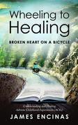Wheeling to Healing...Broken Heart on a Bicycle