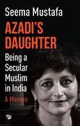 Azadi's Daughter, A Memoir