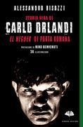 """Storia vera di Carlo Orlandi. """"El Negher"""" di Porta Romana"""