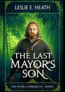 The Last Mayor's Son: The Nivaka Chronicles