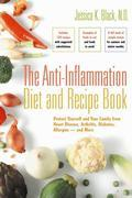 The Anti-Inflammation Diet and Recipe Book: Protect Yourself and Your Family from Heart Disease, Arthritis, Diabetes, Allergies ¿ and More