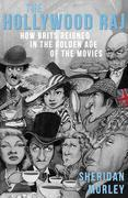The Hollywood Raj: How Brits Reigned in the Golden Age of the Movies