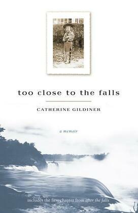 Too Close to the Falls: A Memoir