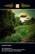 Das Tanzlegendchen / Vom Fichtenbaum, dem Teiche und den Wolken / Die Leute von Seldwyla - Eine Einleitung