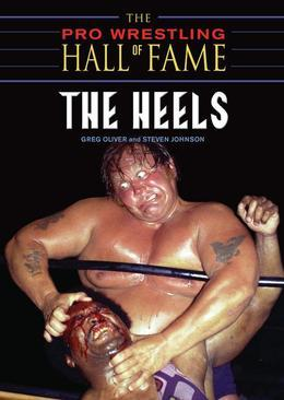 The Pro Wrestling Hall of Fame: The Heels: The Heels
