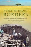 Rebel Without Borders: Frontline Missions in Africa and the Gulf