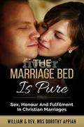 The Marriage Bed Is Pure: Sex, Honour And Fulfilment In Christian Marriages