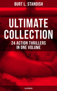 BURT L. STANDISH Ultimate Collection: 24 Action Thrillers in One Volume (Illustrated)