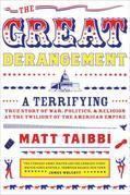 The Great Derangement: A Terrifying True Story of War, Politics, and Religion
