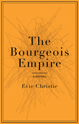 The Bourgeois Empire: A Novel