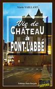 Vie de château à Pont-l'Abbé