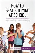 How to Beat Bullying at School