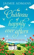 The Chateau of Happily-Ever-Afters: a laugh-out-loud romcom perfect for summer!