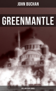 Greenmantle (Spy & Mystery Series)
