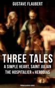 Three Tales: A Simple Heart, Saint Julian the Hospitalier & Herodias (French Classics Series)