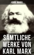 Sämtliche Werke von Karl Marx