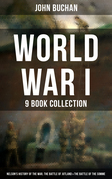 World War I - 9 Book Collection: Nelson's History of the War, The Battle of Jutland & The Battle of the Somme