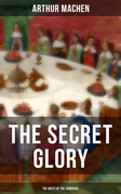 THE SECRET GLORY (The Quest of the Sangraal)