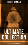ERNEST BRAMAH Ultimate Collection: 20+ Novels & Short Stories in One Volume