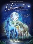 Silberwind, das weiße Einhorn 1 - Der verzauberte Spiegel