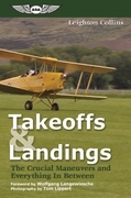 Takeoffs and Landings: The Crucial Maneuvers &amp; Everything in Between